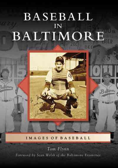 Baseball in Baltimore By Flynn, Tom/ Welsh, Sean (FRW)